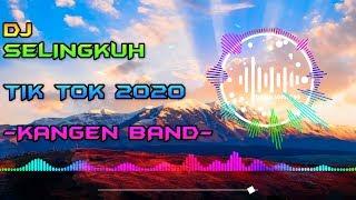 DJ TAPI KAMU KOK SELINGKUH - KANGEN BAND COVER TIK TOK 2020 TERBARU REMIX FULL BASS