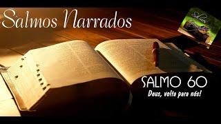 Salmo 60 - Deus, volta para nós!  Salmo Narrado