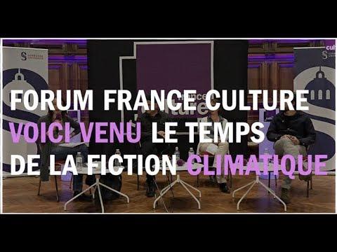 Le temps de la fiction climatique - La Grande table au Forum France ...