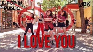 K POP IN PUBLIC EXID 이엑스아이디 I Love You CNY SPECIAL Dance Cover By ABK Crew From Australia