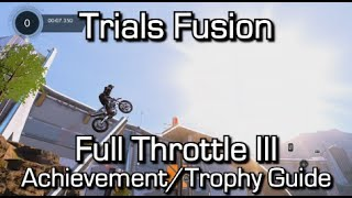 Trials Fusion - Full Throttle III Achievement/Trophy Guide