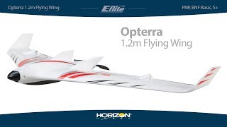 Load Video 1:  E-Flite Opterra 1.2m (PNP, BNF Basic, S+ FPV-Equipped with AS3X and SAFE Plus)