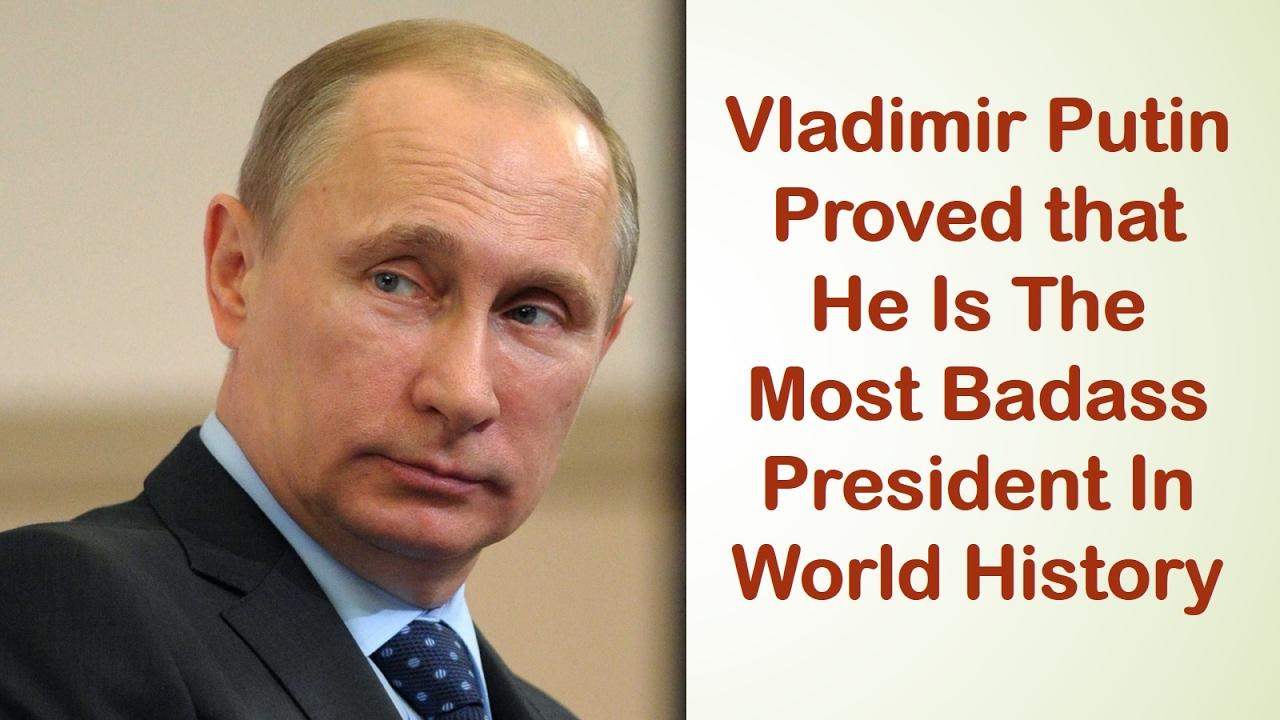 Vladimir Putin Is Best President In The World History Youtube