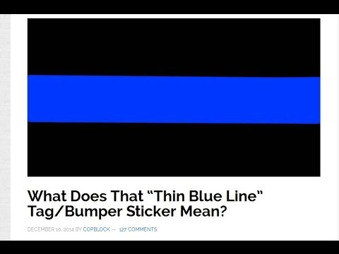 """What Does That """"Thin Blue Line"""" Tag/Bumper Sticker Mean? IT MEANS A"""