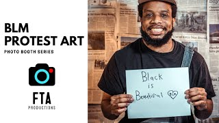 BLM Protest Art Photo Booth | Behind The Scenes