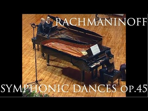 "Rachmaninov, ""Symphonic dances"" op. 45 (two pianos version)"