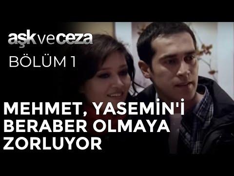 Mehmet, Yasemin'i Beraber Olmaya Zorluyor - Aşk ve Ceza 1.Bölüm