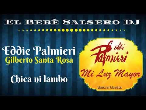 Eddie Palmieri feat. Gilberto Santa Rosa - Chica ni lambo (2018)