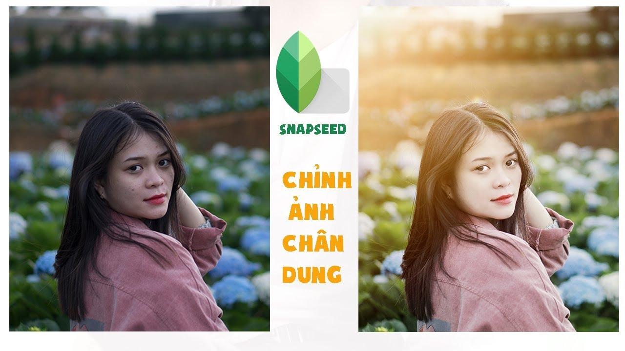 Chỉnh Ảnh Chân Dung Trên Snapseed: Xóa mụn, làm sáng, mịn da, tạo hiệu ứng ánh nắng