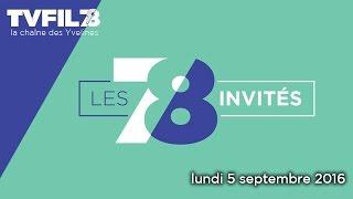 7/8 Les invités – lundi 5 septembre 2016