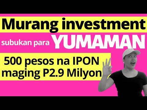 Murang Investment subukan (P500 pesos maging P2.9 Milyon)