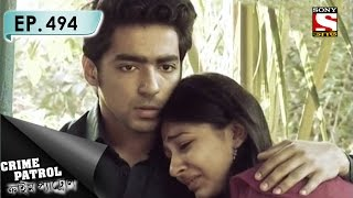 Crime Patrol - ক্রাইম প্যাট্রোল (Bengali) - Ep 494 - Love, Friendship & Riot -2