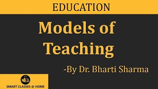 Models of Teaching by Mrs. Bharti Sharma,BEd Biyani Group of colleges, Jaipur