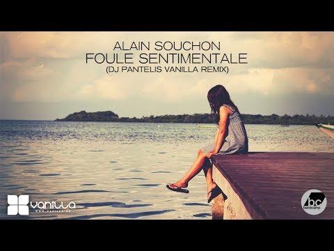 Alain Souchon - Foule Sentimentale (DJ Pantelis Vanilla Remix)