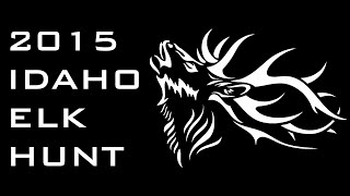 2015 Idaho Elk Hunt | SAWTOOTH MTN BACKCOUNTRY - UP NORTH OUTDOOR MADNESS
