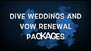Introducing the NEW Dive Wedding and Vow Renewal Packages