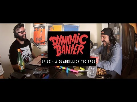 Dynamic Banter | Episode 72 - A Quadrillion Tic Tacs