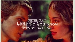 Peter Pan & Wendy Darling | Little Do You Know