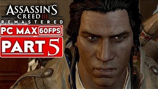 ASSASSIN'S CREED 3 REMASTERED Gameplay Walkthrough Part 5 [1080p HD 60FPS PC MAX] - No Commentary