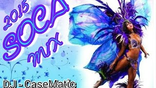 2015 Soca mix (Dj CaseMatic)