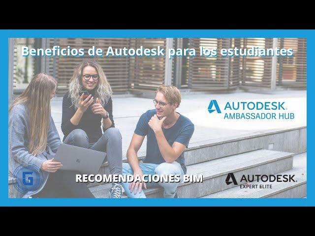 Beneficios de Autodesk para los estudiantes |  Recomendaciones BIM