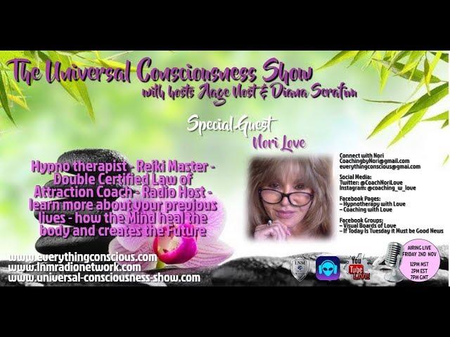 NORI LOVE ---  Universal Consciousness Show 11-16-18