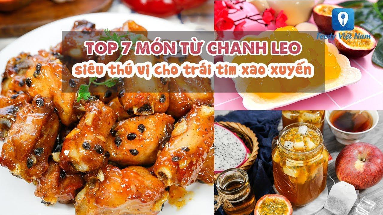 TOP 7 MÓN TỪ CHANH LEO siêu thú vị cho trái tim xao xuyến   Feedy VN
