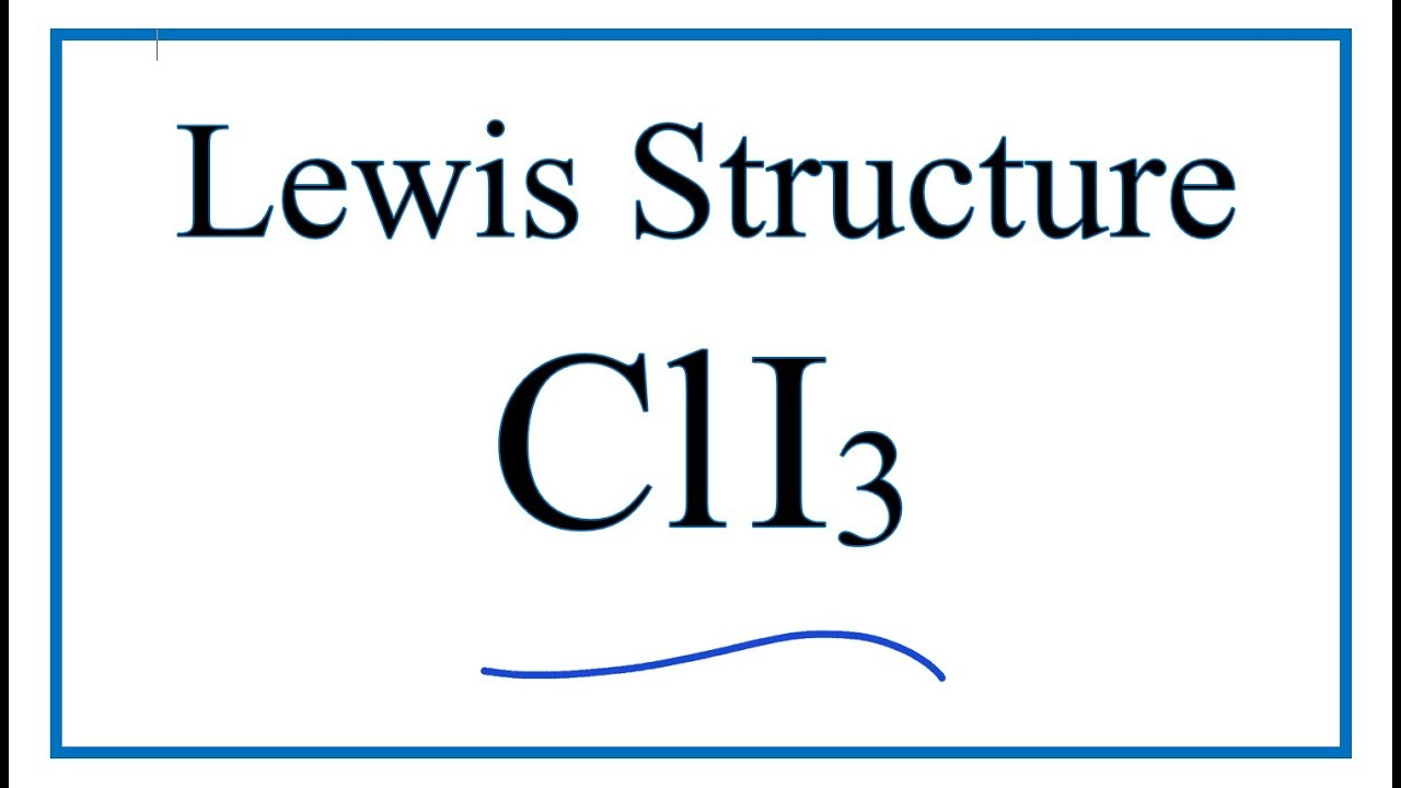 how to draw the lewis dot structure for cli3 chlorine triiodide rh youtube com lewis dot diagram for chlorine ion electron dot diagram for chlorine molecule