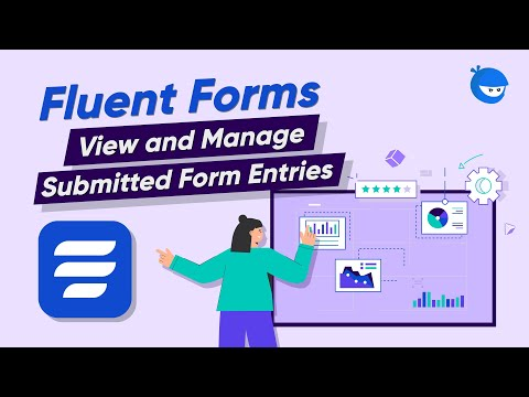 Managing the Submitted Entries in your WordPress Form | WP Fluent Forms