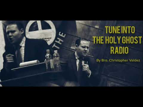 Tune into The Holy Ghost Radio by Brother Christopher Valdez