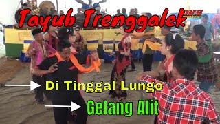 TAYUB TRENGGALEK GENDING TERPOPULER 2018 DITINGGAL LUNGO GELANG ALIT