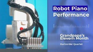 Robot Piano Performance :: Grandpapa's Eleven Month - Kuricorder Quartet♬