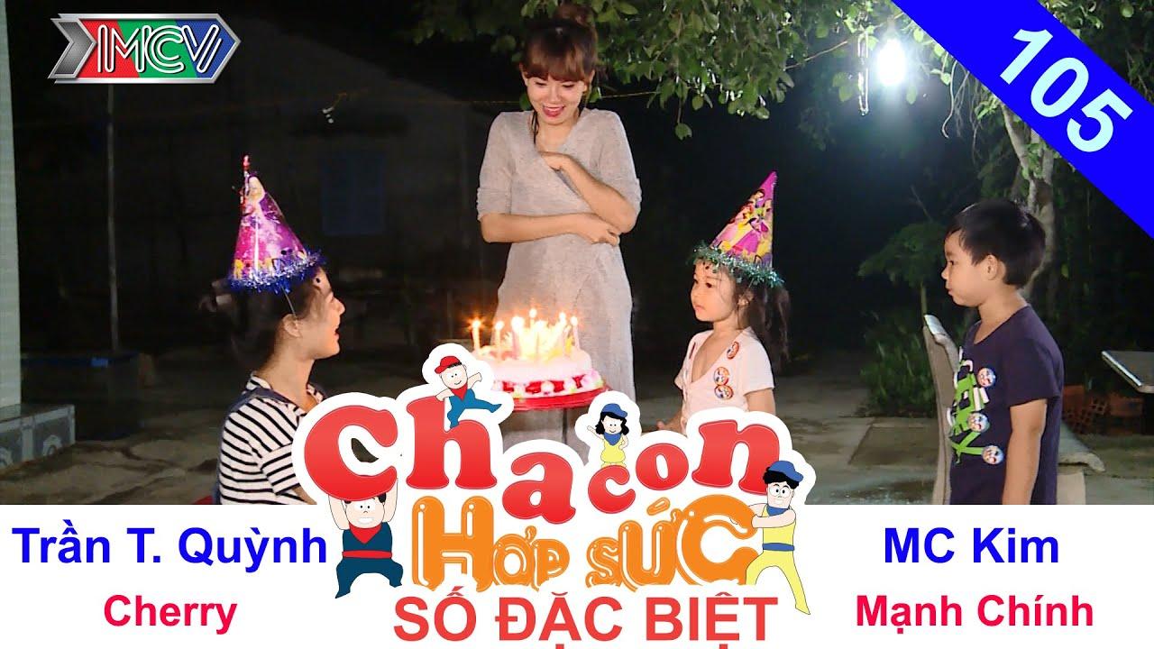 CHA CON HỢP SỨC | Tập 105 FULL | HH Trần Thị Quỳnh rủ MC Kim dẫn con về Long An 'đi bụi' | 090716
