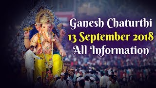 Live Ganesh Chaturthi 13 September 2018 all Information, #GaneshChaturthiLive
