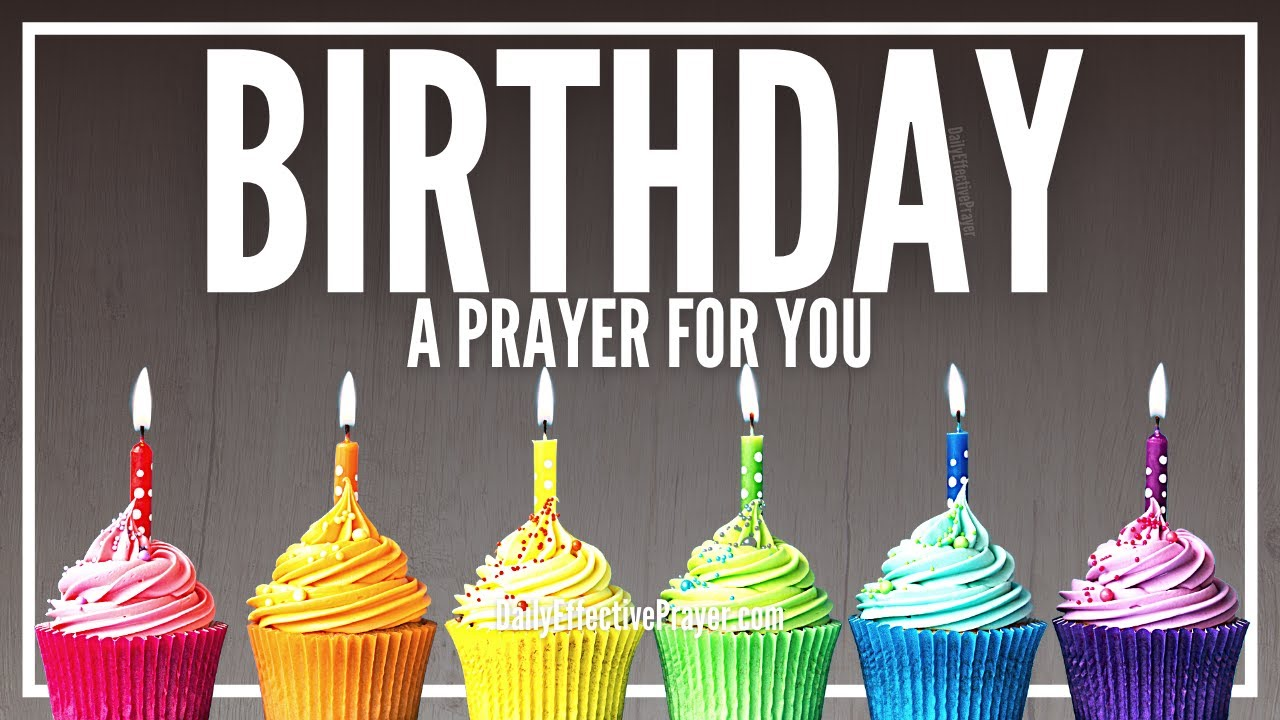 Prayer For Birthday Birthday Prayer For Celebrant Youtube