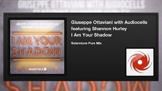 Giuseppe Ottaviani with Audiocells feat. Shannon Hurley - I Am Your Shadow (Solarstone Pure Mix)