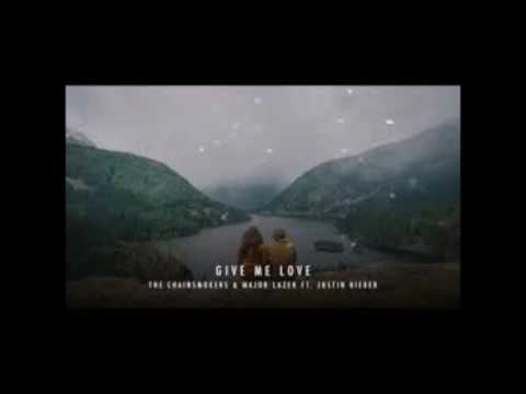 The Chainsmokers Ft. Justin Bieber - Give Me Love