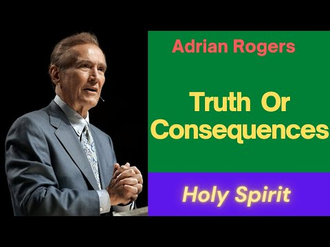 adrian-rogers-sermons-2019-truth-or-consequences