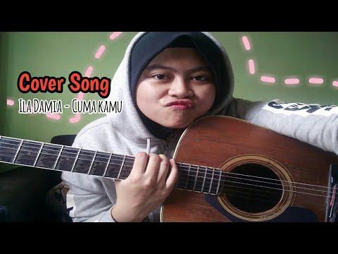 Cover song // Cuma Kamu by ila damia