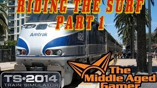 Train Simulator 2014 - Pacific Surfliner - Riding the Surf, Part 1