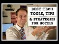 Best Hotel Tech Tools, Tips and Strategies for Hotels