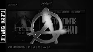 Stereotuners - All We Had (Official HQ Preview)