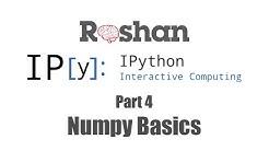4. NumPy Basics - IPython Notebook Tutorial