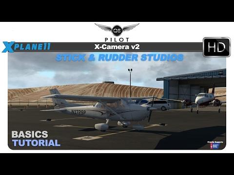 X-Camera v2 Tutorial for X-Plane 11   The Basics