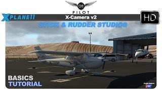X-Camera v2 Tutorial for X-Plane 11 | The Basics