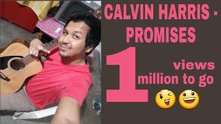 Promises | Calvin Harris & Sam Smith | Acoustic Guitar Cover | 1 hour Challenge