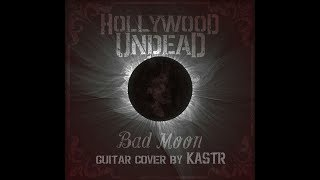 Hollywood Undead Bad Moon (guitar cover by KASTR V2) thumbnail