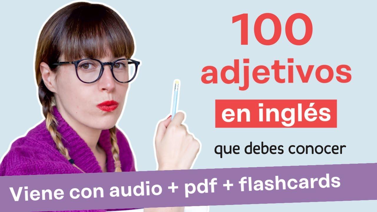 100 ADJETIVOS en inglés que debes conocer.💂🏻 Vocabulario en inglés