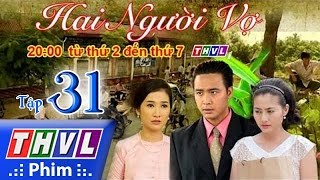 THVL   Hai người vợ - Tập 31 (tập cuối)