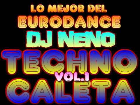 TECHNO CALETA VOL. 1 DJ NENO ( EURODANCE MEGAMIX & REMIX ) TECHNO MEGAMIX 90'S